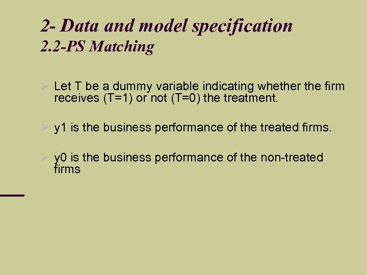 2 - Data and model specification 2. 2 -PS Matching Let T be a