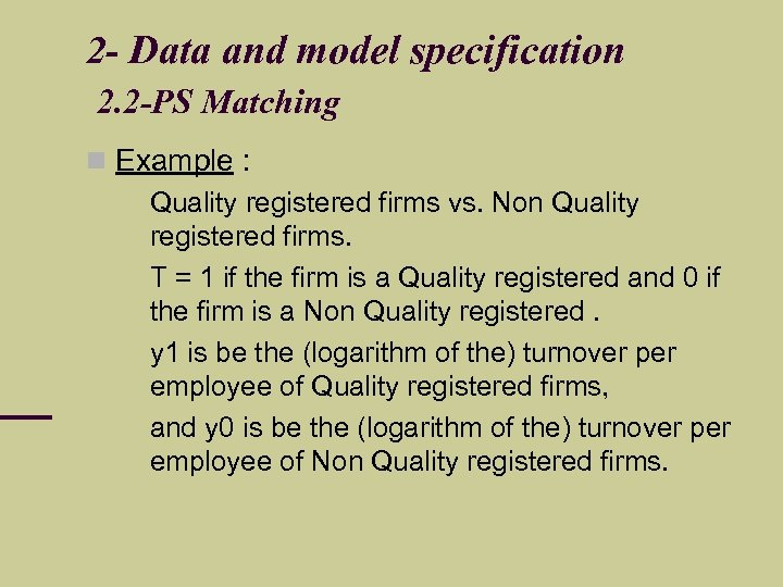 2 - Data and model specification 2. 2 -PS Matching Example : Quality registered
