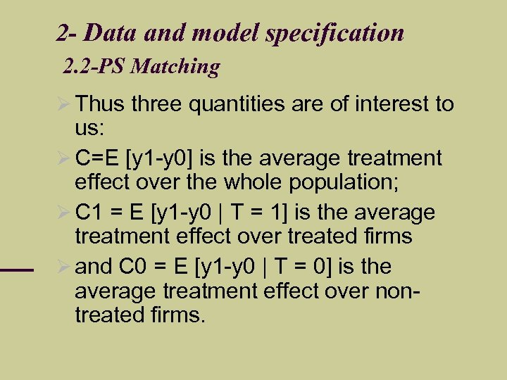 2 - Data and model specification 2. 2 -PS Matching Thus three quantities are