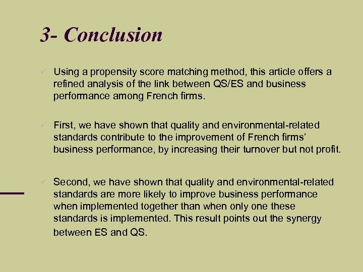 3 - Conclusion Using a propensity score matching method, this article offers a refined