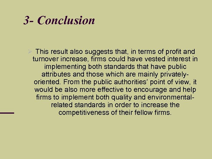 3 - Conclusion This result also suggests that, in terms of profit and turnover
