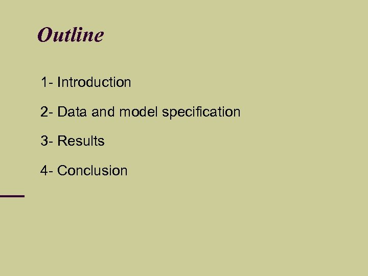 Outline 1 - Introduction 2 - Data and model specification 3 - Results 4