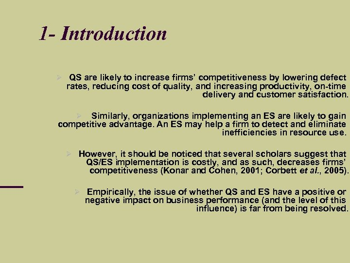 1 - Introduction QS are likely to increase firms' competitiveness by lowering defect rates,