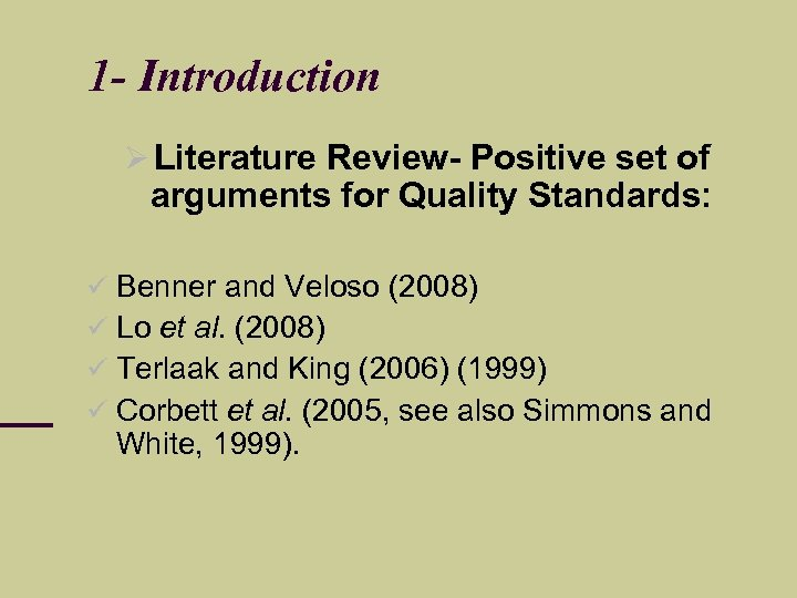 1 - Introduction Literature Review- Positive set of arguments for Quality Standards: Benner and