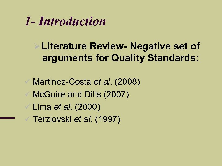 1 - Introduction Literature Review- Negative set of arguments for Quality Standards: Martinez-Costa et