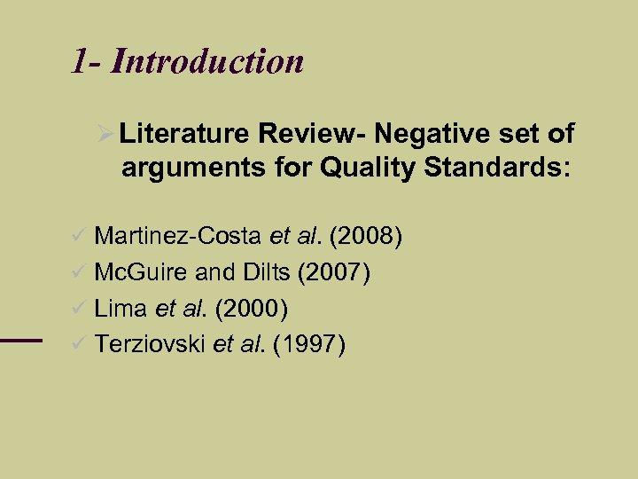 1 - Introduction Literature Review- Negative set of arguments for Quality Standards: Martinez-Costa et