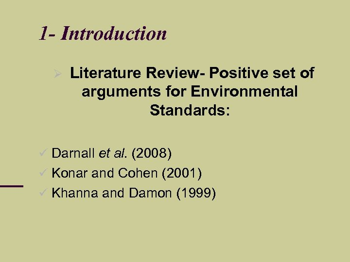 1 - Introduction Literature Review- Positive set of arguments for Environmental Standards: Darnall et