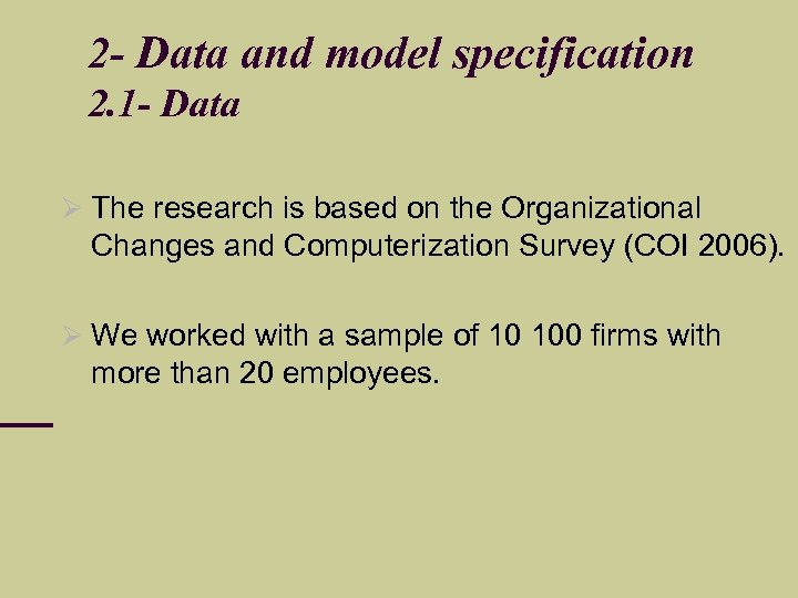 2 - Data and model specification 2. 1 - Data The research is based