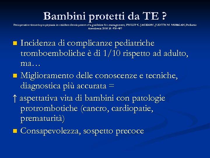 Bambini protetti da TE ? Perioperative thromboprophylaxis in children: development of a guideline for
