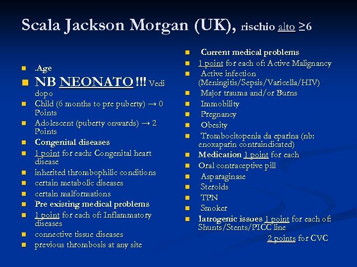 Scala Jackson Morgan (UK), rischio alto ≥ 6 n n . Age n NB