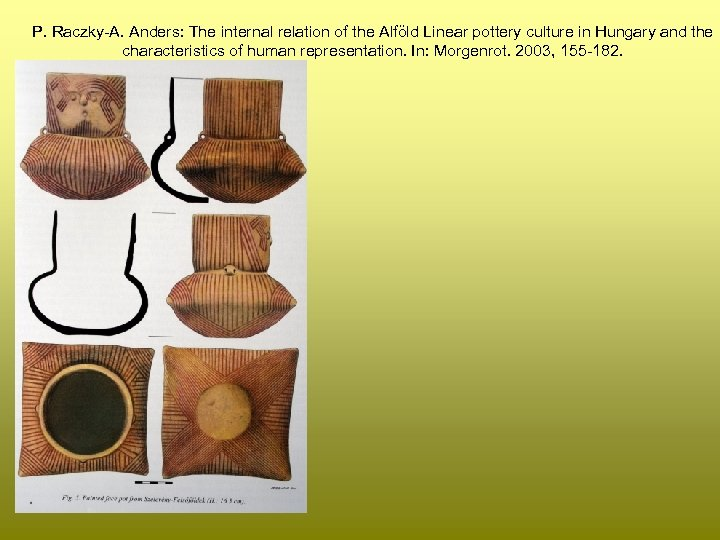 P. Raczky-A. Anders: The internal relation of the Alföld Linear pottery culture in Hungary