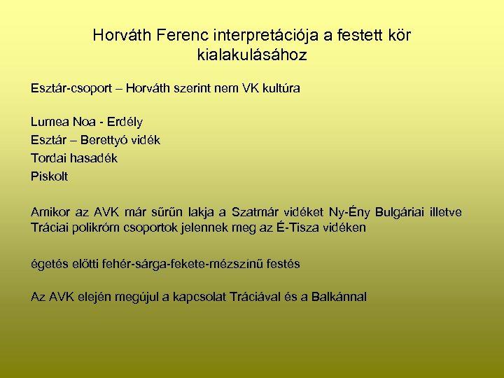 Horváth Ferenc interpretációja a festett kör kialakulásához Esztár-csoport – Horváth szerint nem VK kultúra