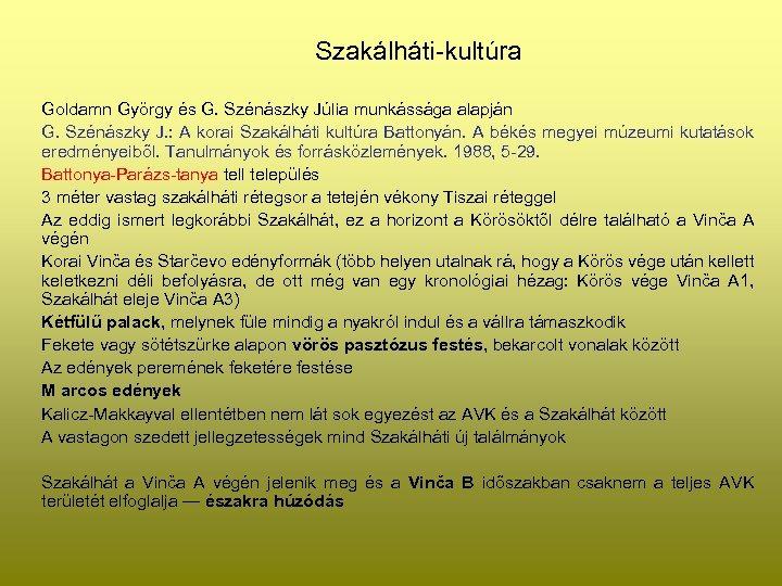 Szakálháti-kultúra Goldamn György és G. Szénászky Júlia munkássága alapján G. Szénászky J. : A