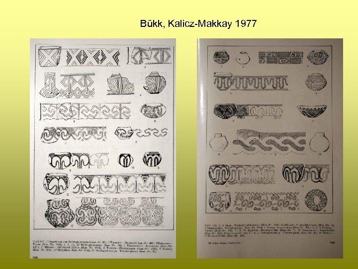 Bükk, Kalicz-Makkay 1977