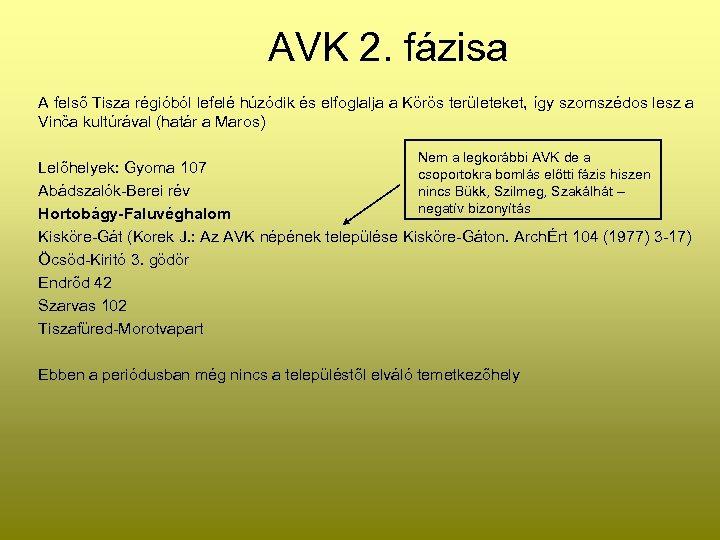 AVK 2. fázisa A felső Tisza régióból lefelé húzódik és elfoglalja a Körös területeket,