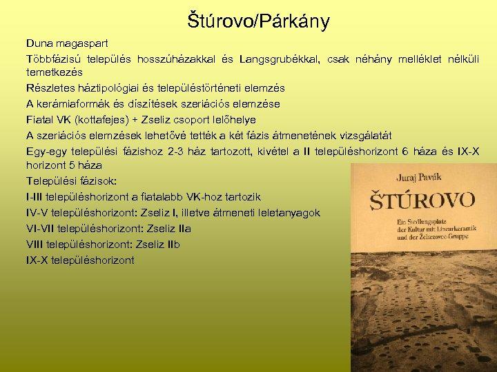 Štúrovo/Párkány Duna magaspart Többfázisú település hosszúházakkal és Langsgrubékkal, csak néhány melléklet nélküli temetkezés Részletes
