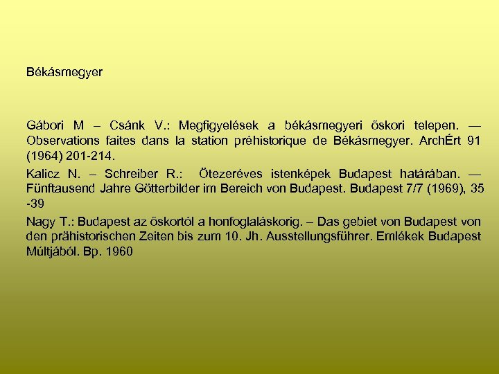 Békásmegyer Gábori M – Csánk V. : Megfigyelések a békásmegyeri őskori telepen. — Observations