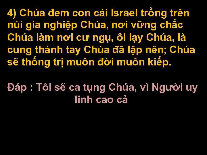 4) Chúa đem con cái Israel trồng trên núi gia nghiệp Chúa, nơi vững