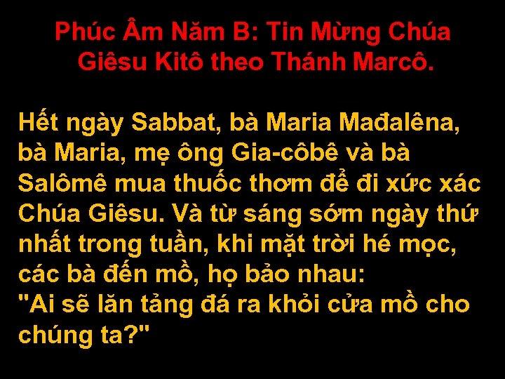 Phúc m Năm B: Tin Mừng Chúa Giêsu Kitô theo Thánh Marcô. Hết ngày
