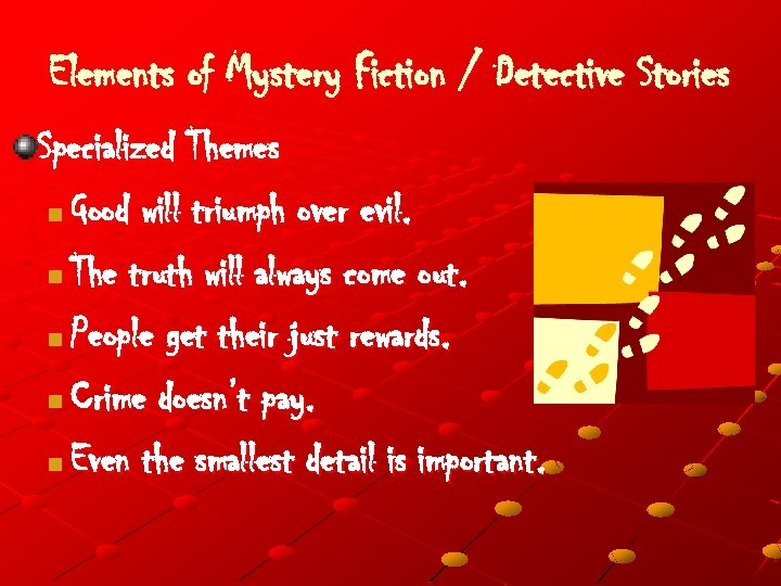 Elements of Mystery Fiction / Detective Stories Specialized Themes n Good will triumph over
