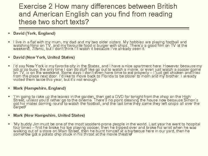 Exercise 2 How many differences between British and American English can you find from