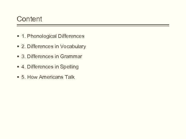 Content § 1. Phonological Differences § 2. Differences in Vocabulary § 3. Differences in