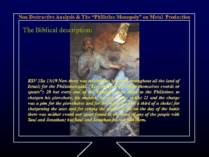 """Non Destructive Analysis & The """"Philistine Monopoly"""" on Metal Production The Biblical description: RSV"""
