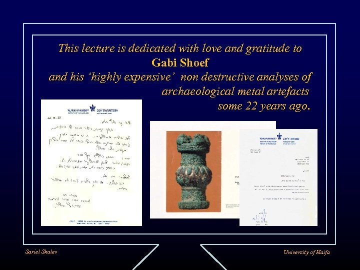 This lecture is dedicated with love and gratitude to Gabi Shoef and his 'highly