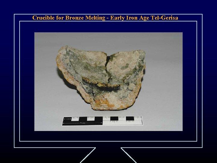 Crucible for Bronze Melting - Early Iron Age Tel-Gerisa