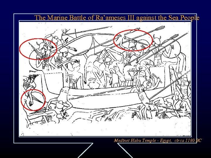 The Marine Battle of Ra'ameses III against the Sea People Medinet Habu Temple -