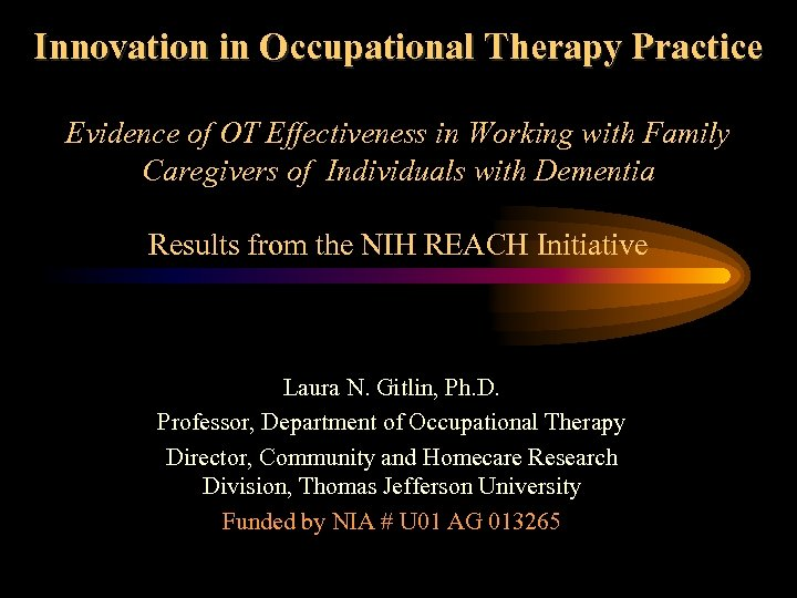 Innovation in Occupational Therapy Practice Evidence of OT Effectiveness in Working with Family Caregivers