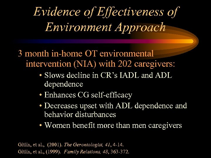 Evidence of Effectiveness of Environment Approach 3 month in-home OT environmental intervention (NIA) with