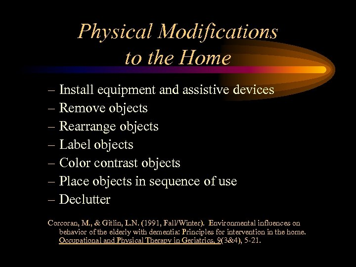 Physical Modifications to the Home – Install equipment and assistive devices – Remove objects