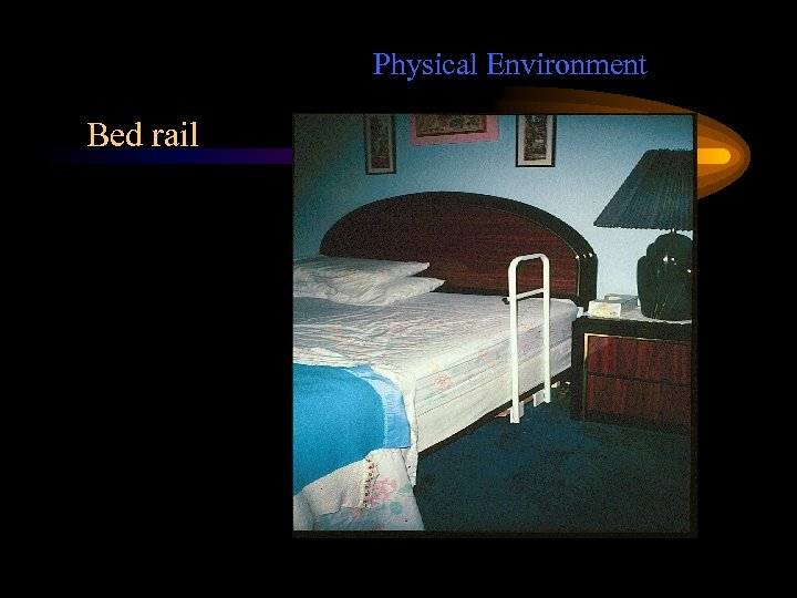 Physical Environment Bed rail