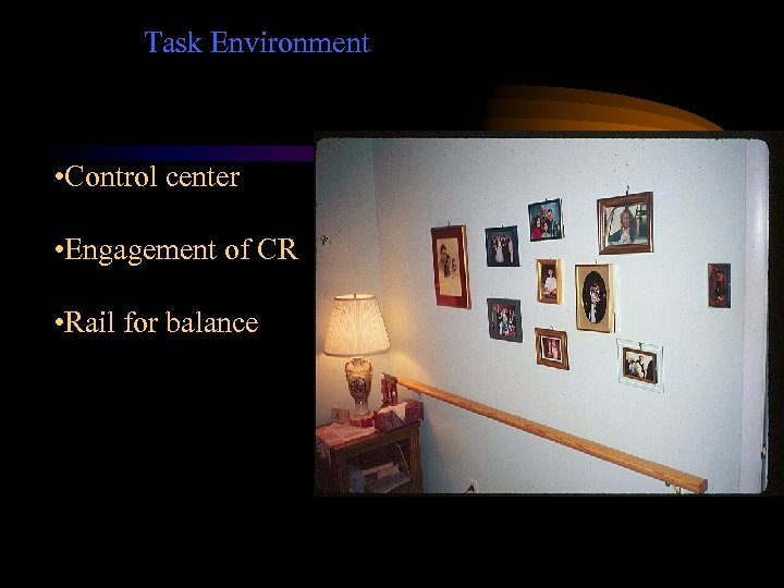 Task Environment • Control center • Engagement of CR • Rail for balance