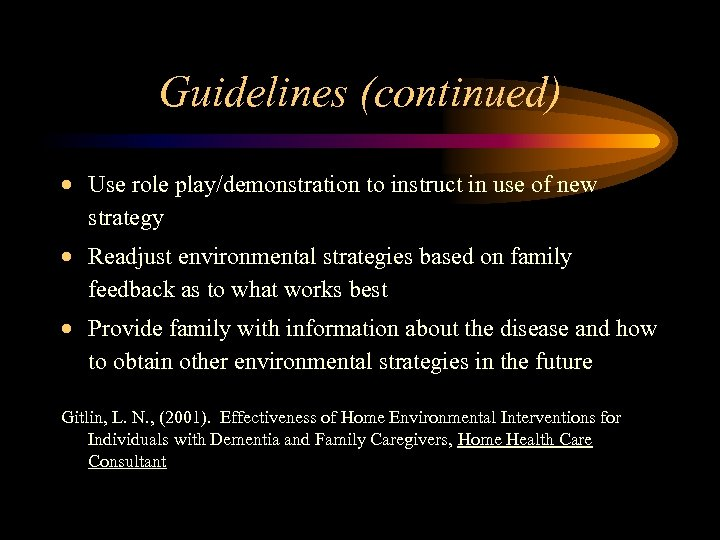 Guidelines (continued) · Use role play/demonstration to instruct in use of new strategy ·