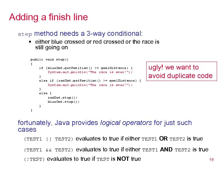 Adding a finish line step method needs a 3 -way conditional: § either blue