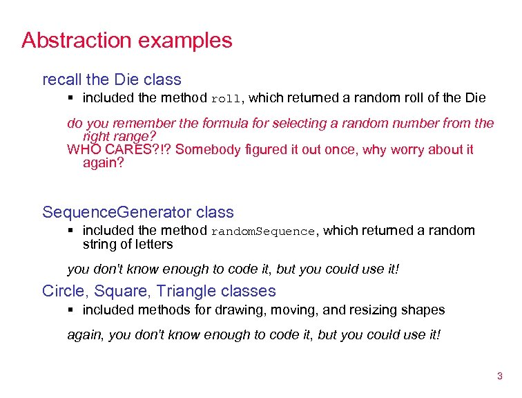 Abstraction examples recall the Die class § included the method roll, which returned a