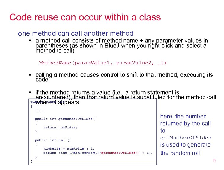 Code reuse can occur within a class one method can call another method §