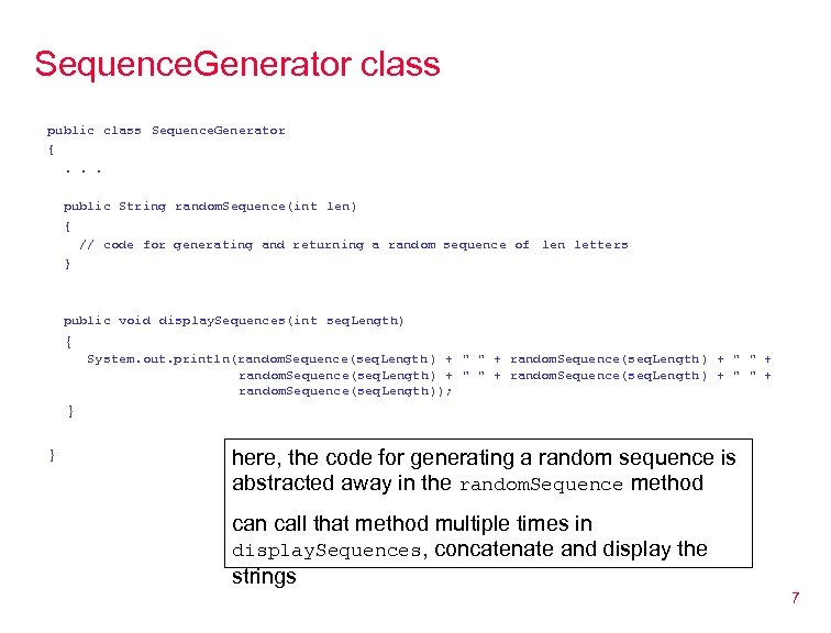 Sequence. Generator class public class Sequence. Generator {. . . public String random. Sequence(int