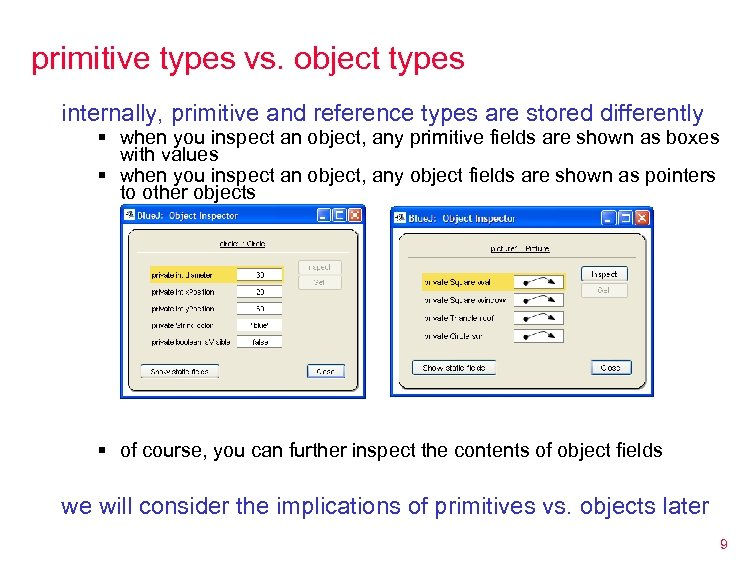 primitive types vs. object types internally, primitive and reference types are stored differently §