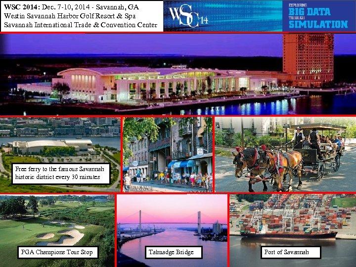 WSC 2014: Dec. 7 -10, 2014 - Savannah, GA Westin Savannah Harbor Golf Resort