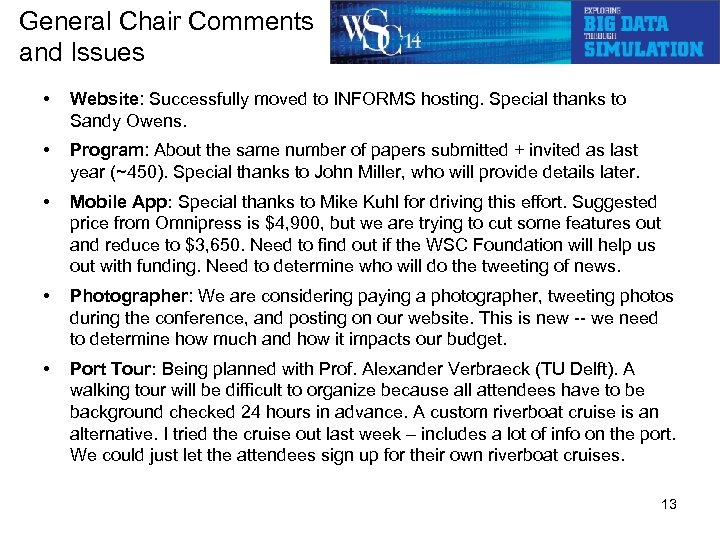 General Chair Comments and Issues • Website: Successfully moved to INFORMS hosting. Special thanks