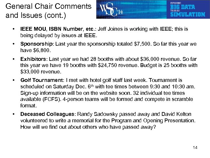 General Chair Comments and Issues (cont. ) • IEEE MOU, ISBN Number, etc. :