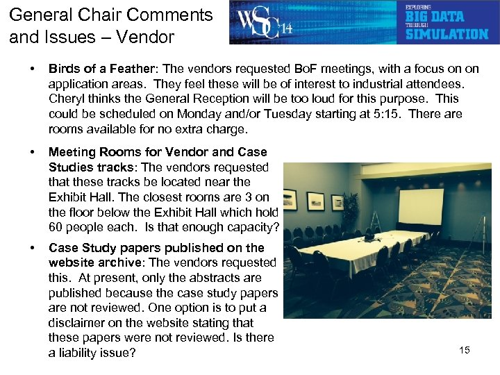 General Chair Comments and Issues – Vendor • Birds of a Feather: The vendors