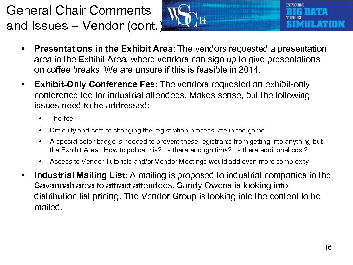 General Chair Comments and Issues – Vendor (cont. ) • Presentations in the Exhibit