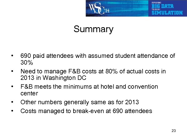 Summary • • • 690 paid attendees with assumed student attendance of 30% Need