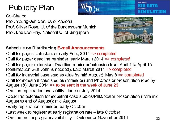 Publicity Plan Co-Chairs: Prof. Young-Jun Son, U. of Arizona Prof. Oliver Rose, U. of