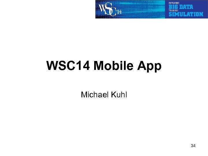 WSC 14 Mobile App Michael Kuhl 34