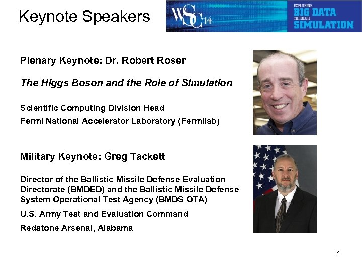 Keynote Speakers Plenary Keynote: Dr. Robert Roser The Higgs Boson and the Role of